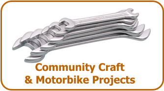 Community Craft  & Motorbike Projects